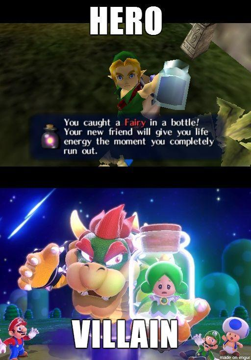 Link catches a fairy and is a hero. Bowser catches a fairy and is a villain
