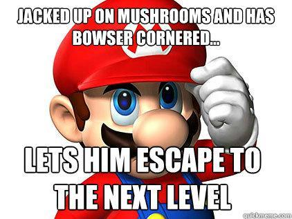 Good Guy Mario - High on Mushrooms, lets Bowser escape