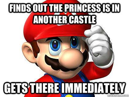 Good Guy Mario - Despite the princess being in another castle, persists